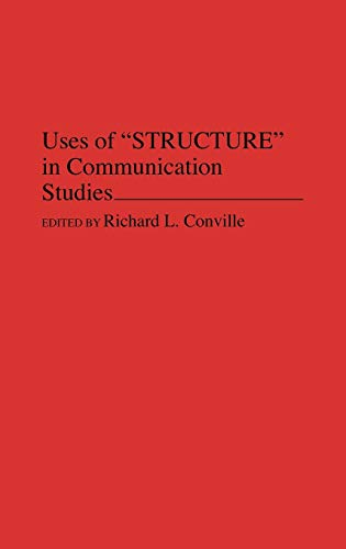 9780275944070: Uses of Structure in Communication Studies