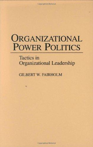 9780275944209: Organizational Power Politics: Tactics in Organizational Leadership