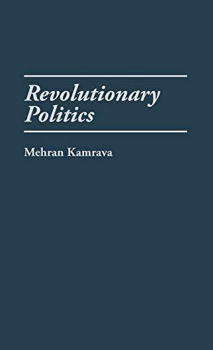 9780275944445: Revolutionary Politics