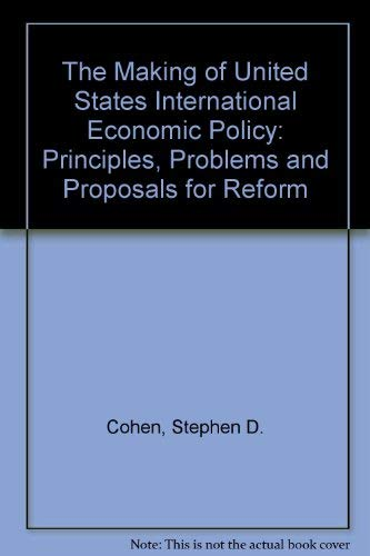 9780275944568: The Making of United States International Economic Policy: Principles, Problems, and Proposals for Reform