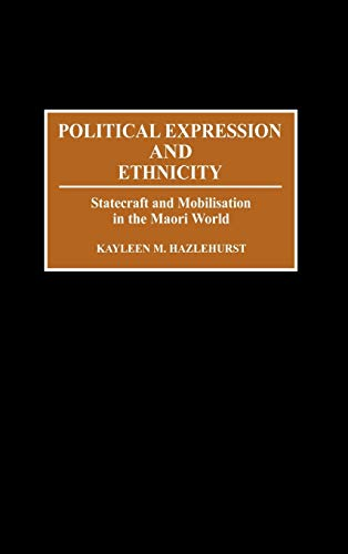 Political Expression and Ethnicity: Statecraft and Mobilization: Hazlehurst, Kayleen M