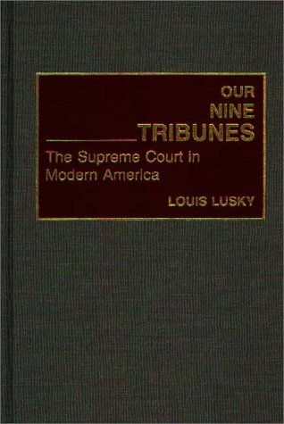 9780275944636: Our Nine Tribunes: The Supreme Court in Modern America