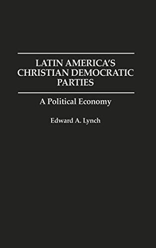 Latin America's Christian Democratic Parties: A Political Economy