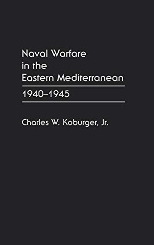 9780275944650: Naval Warfare in the Eastern Mediterranean: 1940-1945