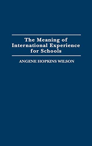 9780275945084: The Meaning of International Experience for Schools (Immunology; 28)