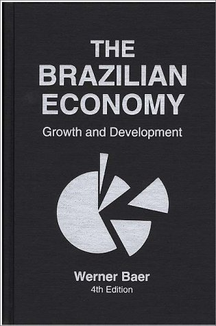 9780275945091: The Brazilian Economy: Growth and Development
