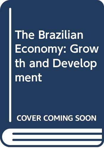 9780275945107: The Brazilian Economy: Growth and Development