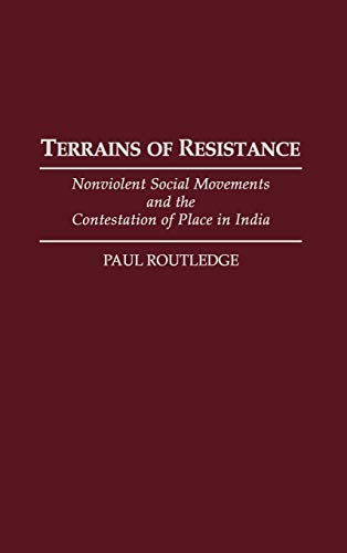 9780275945176: Terrains of Resistance: Nonviolent Social Movements and the Contestation of Place in India