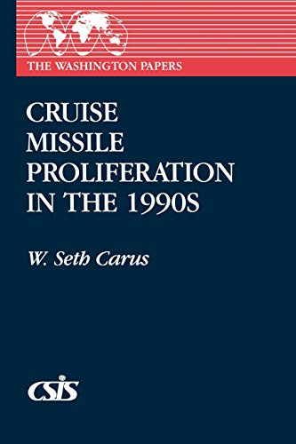 9780275945206: Cruise Missile Proliferation in the 1990s (Washington Papers)