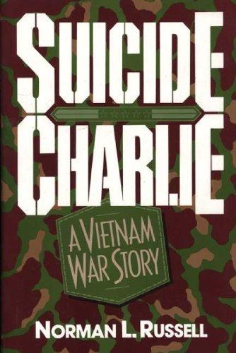 9780275945213: Suicide Charlie: A Vietnam War Story
