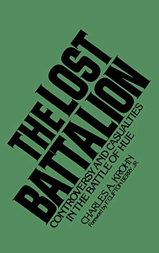 9780275945329: The Lost Battalion: Controversy and Casualties in the Battle of Hue