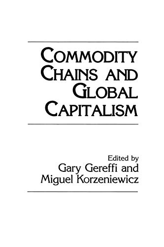 9780275945732: Commodity Chains and Global Capitalism (Contributions in Economics and Economic History)