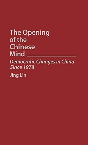 9780275945947: The Opening of the Chinese Mind: Democratic Changes in China Since 1978