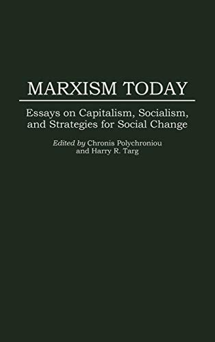 9780275946043: Marxism Today: Essays on Capitalism, Socialism, and Strategies for Social Change (Foundations of Social Inquiry)