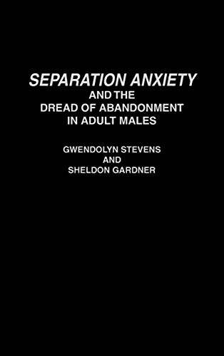 9780275946098: Separation Anxiety and the Dread of Abandonment in Adult Males (African Studies; 167)