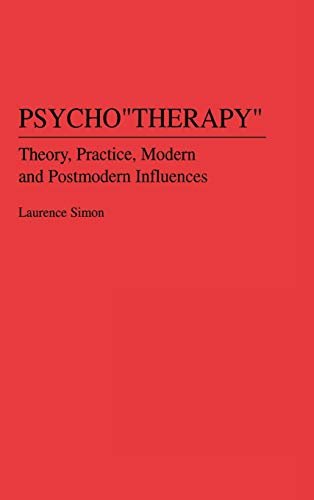"9780275946906: Psycho""therapy"": Theory, Practice, Modern and Postmodern Influences"