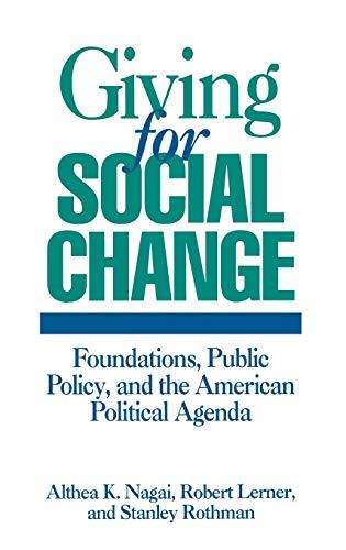 Giving For Social Change : Foundations, Pubic: Nagai, Althea K.