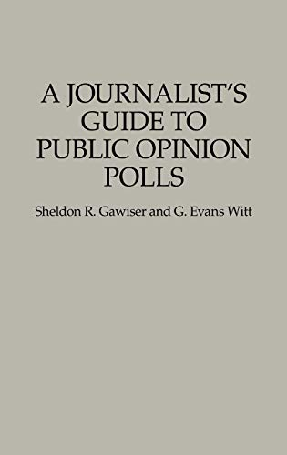 9780275947224: A Journalist's Guide to Public Opinion Polls (Forces)
