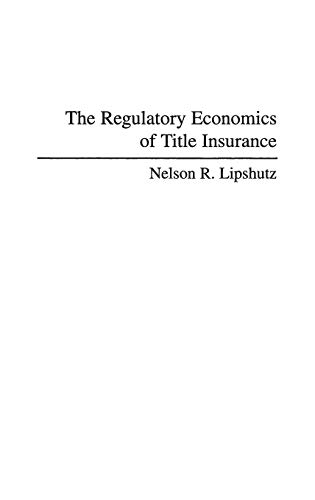 9780275947422: The Regulatory Economics of Title Insurance (Contributions in Political Science)