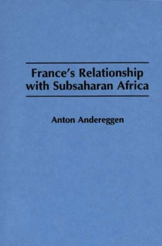 9780275947569: France's Relationship with Subsaharan Africa