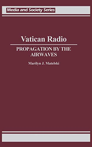 Vatican Radio: Propagation by the Airwaves (Hardback): Marilyn Matelski