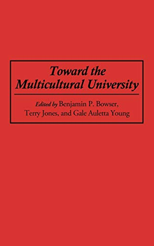 Toward the Multicultural University (027594767X) by Auletta, Gale; Bowser, Benjamin P; Jones, Terry