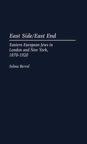 9780275947729: East Side/East End: Eastern European Jews in London and New York, 1870-1920 (Modern Hebrew Classics)