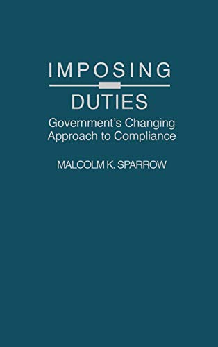 9780275947804: Imposing Duties: Government's Changing Approach to Compliance