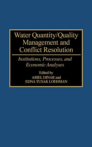 Water Quantity/Quality Management and Conflict Resolution: Institutions, Processes, and ...