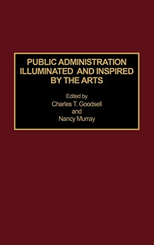 9780275948061: Public Administration Illuminated and Inspired by the Arts