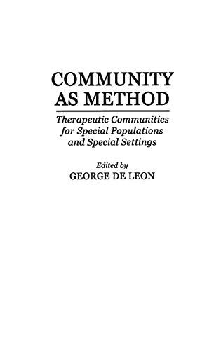 9780275948184: Community As Method: Therapeutic Communities for Special Populations and Special Settings