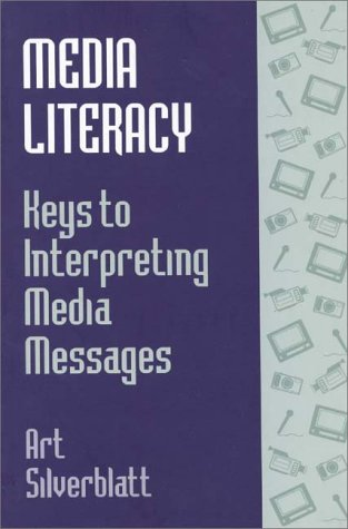 9780275948313: Media Literacy: Keys to Interpreting Media Messages