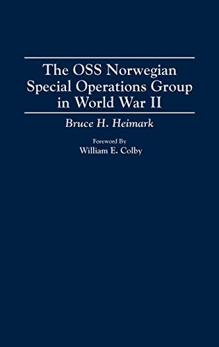 9780275948603: The OSS Norwegian Special Operations Group in World War II