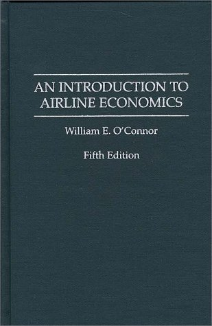 9780275948634: An Introduction to Airline Economics, 5th Edition