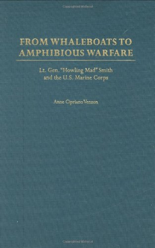 9780275949068: From Whaleboats to Amphibious Warfare: Lt. Gen. Howling Mad Smith and the U.S. Marine Corps