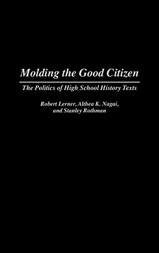 9780275949198: Molding the Good Citizen: The Politics of High School History Texts