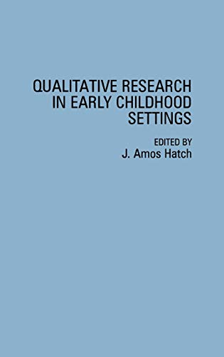 9780275949211: Qualitative Research in Early Childhood Settings (Penology; 47)
