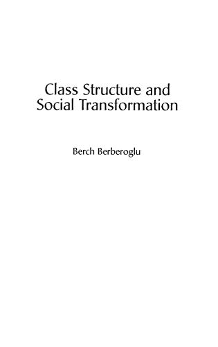 9780275949242: Class Structure and Social Transformation