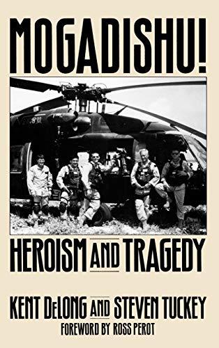 9780275949259: Mogadishu!: Heroism and Tragedy