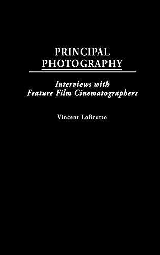 9780275949549: Principal Photography: Interviews with Feature Film Cinematographers