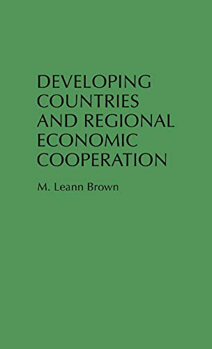9780275949600: Developing Countries and Regional Economic Cooperation