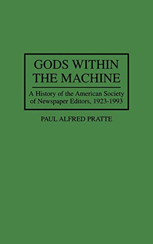 9780275949761: Gods Within the Machine: A History of the American Society of Newspaper Editors, 1923-1993 (66)