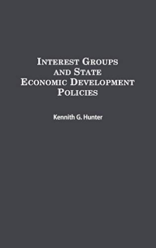 9780275949778: Interest Groups and State Economic Development Policies