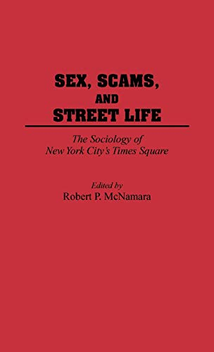9780275950026: Sex, Scams, and Street Life: The Sociology of New York City's Times Square (Anthropology; 9)