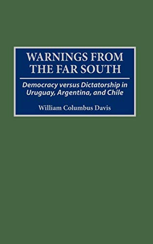 9780275950217: Warnings from the Far South: Democracy versus Dictatorship in Uruguay, Argentina, and Chile