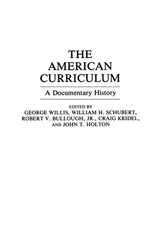 9780275950309: The American Curriculum: A Documentary History (Documentary Reference Collections)