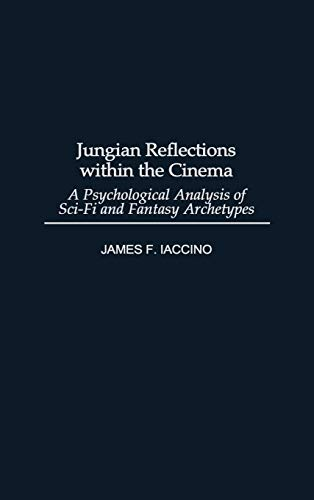 9780275950484: Jungian Reflections within the Cinema: A Psychological Analysis of Sci-Fi and Fantasy Archetypes (Events of the Twentieth Century)