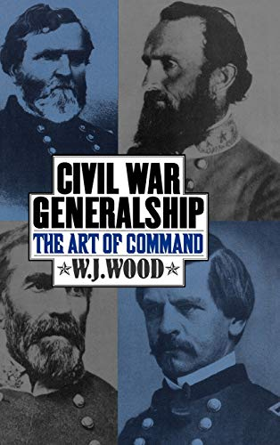 9780275950545: Civil War Generalship: The Art of Command (Age Studies)