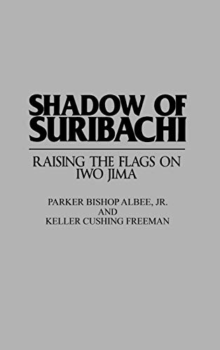 9780275950637: Shadow of Suribachi: Raising the Flags on Iwo Jima