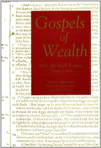 9780275950941: Gospels of Wealth: How the Rich Portray Their Lives